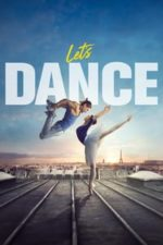Nonton Film Let's Dance (2019) Subtitle Indonesia Streaming Movie Download