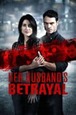 Nonton Film Her Husband's Betrayal (2013) Subtitle Indonesia Streaming Movie Download