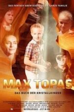 Nonton Film Max Topas – Das Buch der Kristallkinder (2017) Subtitle Indonesia Streaming Movie Download