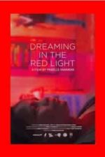 Nonton Film Dreaming in the Red Light (2020) Subtitle Indonesia Streaming Movie Download