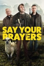Nonton Film Say Your Prayers (2020) Subtitle Indonesia Streaming Movie Download