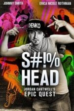 Nonton Film S#!%head: Jordan Cantwell's Epic Quest (2020) Subtitle Indonesia Streaming Movie Download