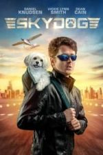 Nonton Film Skydog (2020) Subtitle Indonesia Streaming Movie Download