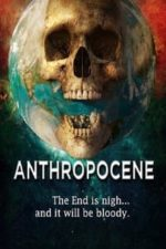 Nonton Film Anthropocene (2020) Subtitle Indonesia Streaming Movie Download