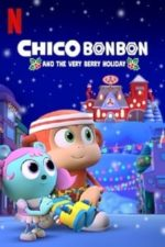 Nonton Film Chico Bon Bon and the Very Berry Holiday (2020) Subtitle Indonesia Streaming Movie Download