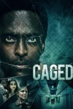 Nonton Film Caged (2021) Subtitle Indonesia Streaming Movie Download