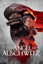 Nonton Film The Angel of Auschwitz (2019) Subtitle Indonesia Streaming Movie Download