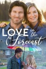Nonton Film Love in the Forecast (2020) Subtitle Indonesia Streaming Movie Download
