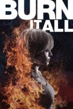 Nonton Film Burn It All (2021) Subtitle Indonesia Streaming Movie Download