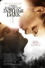 Nonton Film I Will Follow You Into the Dark (2012) Subtitle Indonesia Streaming Movie Download