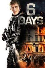 Nonton Film 6 Days (2017) Subtitle Indonesia Streaming Movie Download