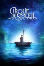 Nonton Film Cirque du Soleil: Worlds Away (2012) Subtitle Indonesia Streaming Movie Download