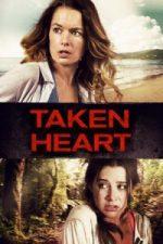 Nonton Film Taken Heart (2017) Subtitle Indonesia Streaming Movie Download