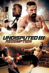 Nonton Film Undisputed 3: Redemption (2010) Subtitle Indonesia Streaming Movie Download