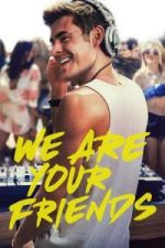 Nonton Film We Are Your Friends (2015) Subtitle Indonesia Streaming Movie Download