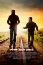 Nonton Film Where Hope Grows (2014) Subtitle Indonesia Streaming Movie Download