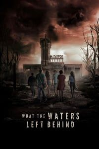 Nonton Film What the Waters Left Behind (2017) Subtitle Indonesia Streaming Movie Download