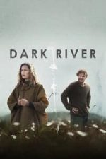 Nonton Film Dark River (2018) Subtitle Indonesia Streaming Movie Download