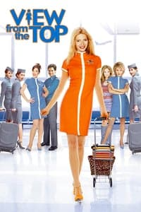 Nonton Film View from the Top (2003) Subtitle Indonesia Streaming Movie Download