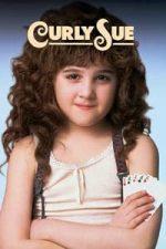 Nonton Film Curly Sue (1991) Subtitle Indonesia Streaming Movie Download