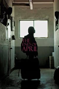 Nonton Film The End of April (2017) Subtitle Indonesia Streaming Movie Download