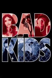 Nonton Film The Bad Kids (2016) Subtitle Indonesia Streaming Movie Download