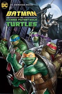 Nonton Film Batman vs. Teenage Mutant Ninja Turtles (2019) Subtitle Indonesia Streaming Movie Download