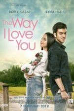 Nonton Film The Way I Love You (2019) Subtitle Indonesia Streaming Movie Download