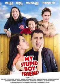 Nonton Film My Stupid Boyfriend (2017) Subtitle Indonesia Streaming Movie Download