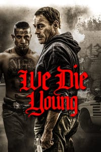 Nonton Film We Die Young (2019) Subtitle Indonesia Streaming Movie Download