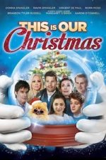 Nonton Film This Is Our Christmas (2018) Subtitle Indonesia Streaming Movie Download