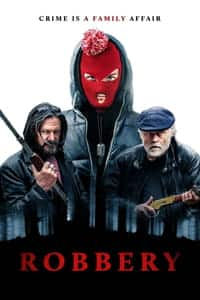Nonton Film Robbery (2018) Subtitle Indonesia Streaming Movie Download