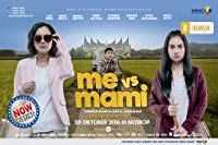 Nonton Film Me Vs Mami (2016) Subtitle Indonesia Streaming Movie Download
