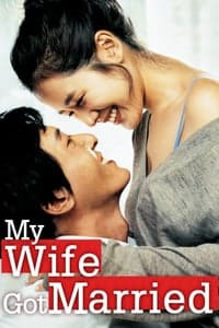Nonton Film My Wife Got Married (2008) Subtitle Indonesia Streaming Movie Download