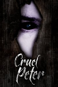 Nonton Film Cruel Peter (2019) Subtitle Indonesia Streaming Movie Download