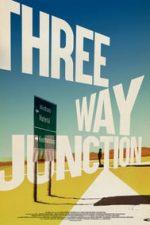 Nonton Film 3 Way Junction (2018) Subtitle Indonesia Streaming Movie Download