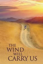 Nonton Film The Wind Will Carry Us (1999) Subtitle Indonesia Streaming Movie Download