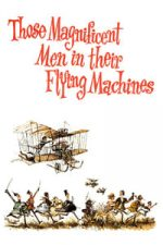 Nonton Film Those Magnificent Men in Their Flying Machines or How I Flew from London to Paris in 25 hours 11 minutes (1965) Subtitle Indonesia Streaming Movie Download