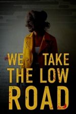 Nonton Film We Take the Low Road (2019) Subtitle Indonesia Streaming Movie Download