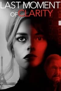 Nonton Film Last Moment of Clarity (2020) Subtitle Indonesia Streaming Movie Download