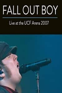 Nonton Film Fall Out Boy: Live from UCF Arena (2007) Subtitle Indonesia Streaming Movie Download