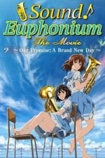 Nonton Film Sound! Euphonium the Movie – Our Promise: A Brand New Day (2019) Subtitle Indonesia Streaming Movie Download