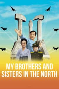 Nonton Film My Brothers and Sisters in the North (2016) Subtitle Indonesia Streaming Movie Download