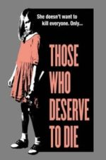 Nonton Film Those Who Deserve To Die (2020) Subtitle Indonesia Streaming Movie Download