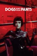 Nonton Film Dogs Don't Wear Pants (2019) Subtitle Indonesia Streaming Movie Download