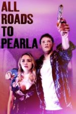 Nonton Film All Roads to Pearla (2019) Subtitle Indonesia Streaming Movie Download