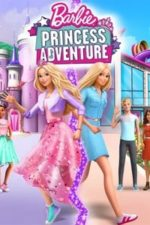 Nonton Film Barbie: Princess Adventure (2020) Subtitle Indonesia Streaming Movie Download