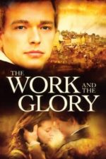 Nonton Film The Work and the Glory (2004) Subtitle Indonesia Streaming Movie Download