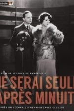 Nonton Film Je serai seule après minuit (1931) Subtitle Indonesia Streaming Movie Download