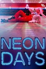 Nonton Film Neon Days (2019) Subtitle Indonesia Streaming Movie Download